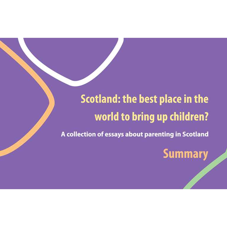 Scotland: the best place to bring up children? A collection of essays about parenting in Scotland